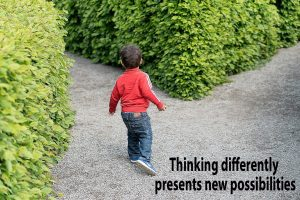 Thinking differently creates new possibilities